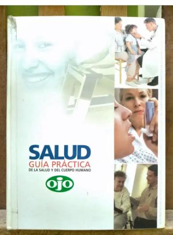 GUIA DE LA SALUD Y DEL CUERPO HUMANO - DIARIO OJO